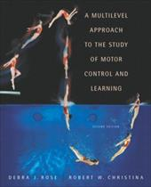 A Multilevel Approach to the Study of Motor Control and Learning - Rose, Debra J. / Christina, Robert W.