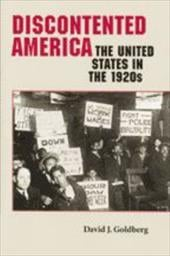 Discontented America: The United States in the 1920s - Goldberg, David Joseph / Kutler, Stanley I.