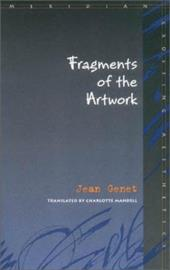 Fragments of the Artwork - Genet, Jean / Mandell, Charlotte
