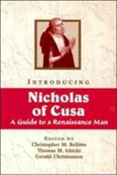 Introducing Nicholas of Cusa: A Guide to a Renaissance Man - Bellitto, Christopher M. / Izbicki, Thomas M. / Christianson, Gerald