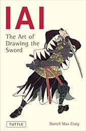 Iai the Art of Drawing the Sword - Craig, Darrell / Schultz, Mary / Hunter, Mark