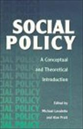 Social Policy: A Conceptual and Theoretical Introduction - Lavalette, Michael / Pratt, Alan