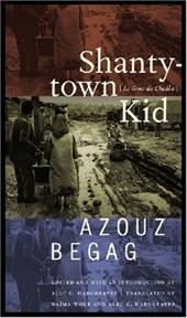 Shantytown Kid: Le Gone Du Chaaba - Begag, Azouz / Hargreaves, Alec G. / Wolf, Naima