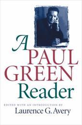 Paul Green Reader - Green, Paul / Avery, Laurence G.