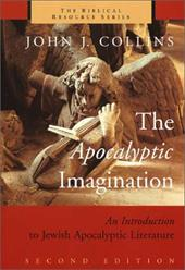 The Apocalyptic Imagination: An Introduction to Jewish Apocalyptic Literature - Collins, John Joseph