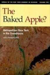 The Baked Apple?: Metropolitan New York in the Greenhouse - Hill, Douglas