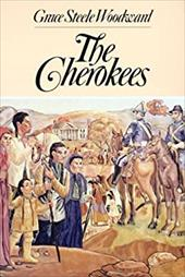 The Cherokees - Woodward, Grace Steele