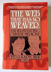The Web That Has No Weaver: Understanding Chinese Medicine - Kaptchuk, Ted J. / Tomalin, Stefany