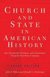 Church and State in American History: Key Documents, Decisions, and Commentary from the Past Three Centuries - Wilson, John F. / Drakeman, Donald / Wilson, John Frederick