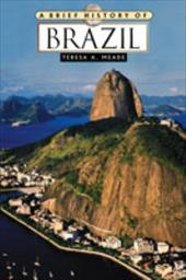 A Brief History of Brazil - Meade, Teresa A.