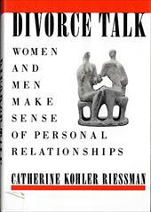 Divorce Talk: Women and Men Make Sense of Personal Relationships - Reissman, Catherine K. / Riessman, Catherine K.