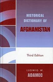 Historical Dictionary of Afghanistan - Adamec, Ludwig W.