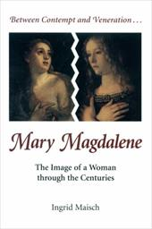 Mary Magdalene: The Image of a Woman Through the Centuries - Maisch, Ingrid / Maloney, Linda M.