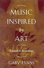 Music Inspired by Art: A Guide to Recordings - Evans, Gary
