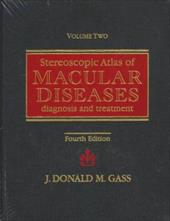 Stereoscopic Atlas of Macular Diseases: Diagnosis and Treatment - Gass, John Donald M.