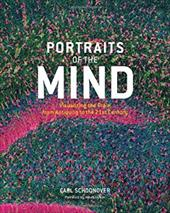 Portraits of the Mind: Visualizing the Brain from Antiquity to the 21st Century - Schoonover, Carl Edward / Lehrer, Jonah
