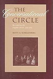 The Conversational Circle: Rereading the English Novel, 1740-1775 - Schellenberg, Betty A.