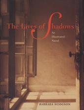 The Lives of Shadows - Hodgson, Barbara