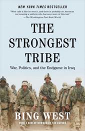 The Strongest Tribe: War, Politics, and the Endgame in Iraq - West, Bing