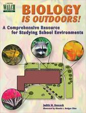 Biology is Outdoors!: A Comprehensive Resource for Studying School Environments - Hancock, Judith M.