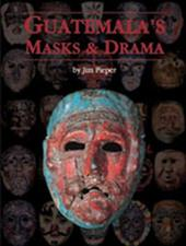 Guatemala's Masks and Drama - Pieper, Jim