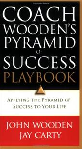 Coach Wooden's Pyramid of Success Playbook: Applying the Pyramid of Success to Your Life - Wooden, John / Carty, Jay