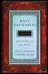 Jesus Among Other Gods/Deliver Us from Evil - Zacharias, Ravi