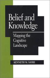 Belief and Knowledge: Mapping the Cognitive Landscape - Sayre, Kenneth Malcolm