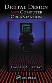 Digital Design and Computer Organization - Farhat, Hassan A. / Farhat, Farhat A.