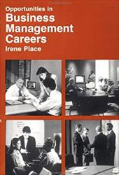 Opportunities in Business Management Careers - Place, Irene / Baratz, Lewis / Place