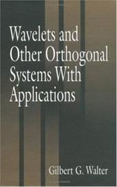 Wavelets and Other Orthogonal Systems with Applications