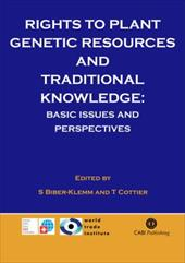 Rights to Plant Genetic Resources and Traditional Knowledge: Basic Issues and Perspectives - Cottier, Thomas / Biber-Klemm, Susette