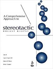 A Comprehensive Approach to Stereotactic Breast Biopsy - Fajardo, Laurie L. / Willison, Kathleen M. / Pizzutiello, Robert J.
