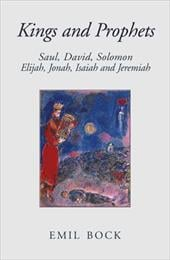 Kings and Prophets: Saul, David, Solomon, Elijah, Jonah, Isaiah, and Jeremiah - Bock, Emil