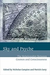 Sky and Psyche: The Relationship Between Cosmos and Consciousness - Patrick, Curry / Campion, Nicholas