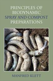 Principles of Biodynamic Spray and Compost Preparations - Klett, Manfred