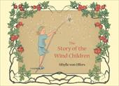 The Story of the Wind Children - Von Olfers, Sibylle / Sibylle Von Olfers