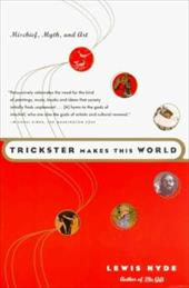 Trickster Makes This World - Hyde, Lewis