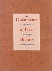 Documents of Texas History - Wallace, Ernest / Vigness, David M. / Ward, George B.