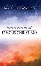 Deeper Experiences of Famous Christians - Lawson, J. Gilchrist / Lawson, James