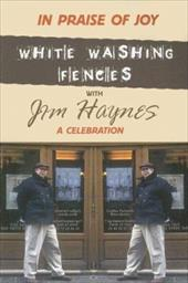 In Praise of Joy: White-Washing Fences with Jim Haynes; A Celebration - Haynes, Jim / Aster, Howard