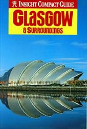 Insight Compact Guide Glasgow & Surroundings - Clark, Ron / Dennis, Jerry