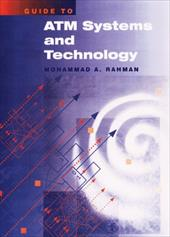 Guide to ATM Systems and Technology - Rahman, Mohammad A.