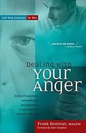 Dealing with Your Anger: Self-Help Solutions for Men - Donovan, Frank / Creighton, Allan