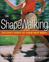 Shape Walking: Six Easy Steps to Your Best Body