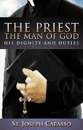 The Priest, the Man of God - Cafasso / St Joseph Cafasso / Cafasso, St Joseph