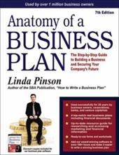 Anatomy of a Business Plan: The Step-By-Step Guide to Building Your Business and Securing Your Company's Future - Pinson, Linda J.