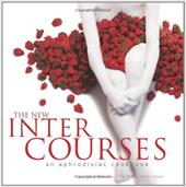 The New Intercourses: An Aphrodisiac Cookbook - Hopkins, Martha / Lockridge, Randall / Fink, Ben