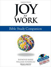 Joy at Work: Bible Study Companion [With DVD] - Bakke, Raymond / Smith, Brad / Hendricks, William