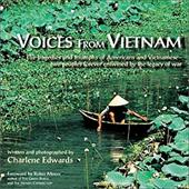 Voices from Vietnam: The Tragedies and Triumphs of Americans and Vietnamesetwo Peoples Forever Entwined by the Legacy of War - Edwards, Charlene / Moore, Robin